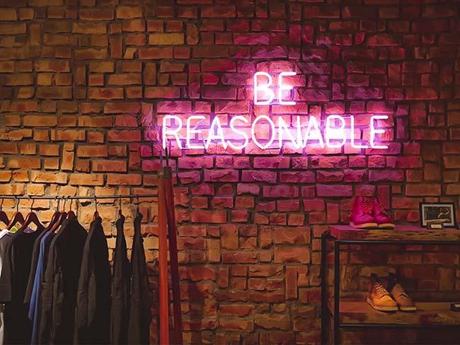 Be Reasonable Neon Sign