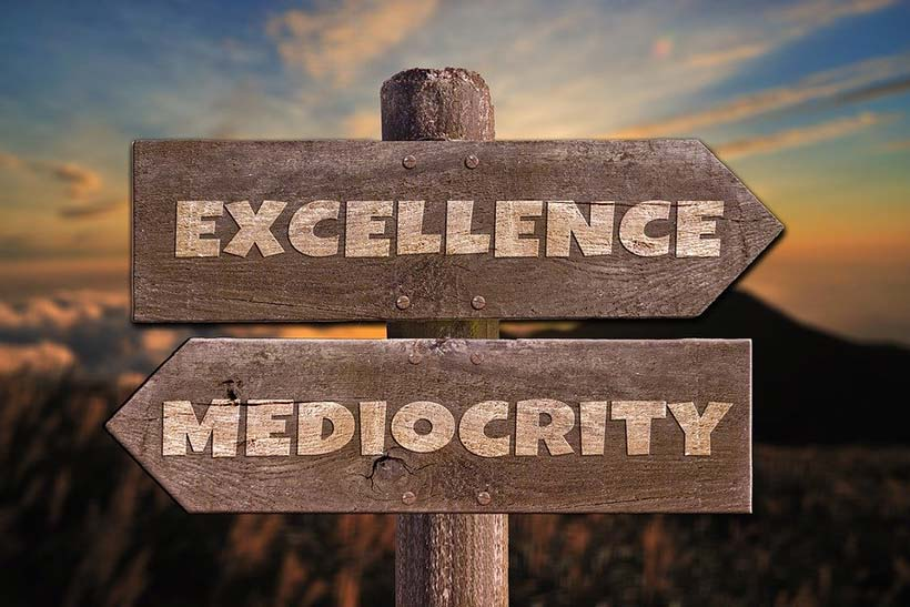 Excellence vs Mediocrity
